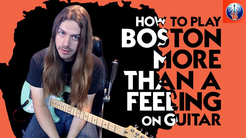 How to Play Boston More Than A Feeling On Guitar